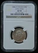 1886/3 6/7 Canada - 25 Cents - Variety - Long Stem - Ngc Au58 - Victoria - Rare