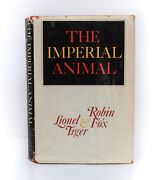 Lionel Tiger And Robin Fox And039the Imperial Animaland039 1st Ed Signed Dj 1971