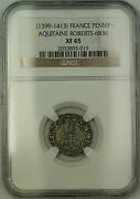 1399-1413 France Aquitaine Silver Penny Coin Roberts-6836 Ngc Xf-45 Akr