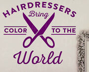 Hairdressers Bring Color To The World Beauty Salon Style Wall Decal Viny Art T56