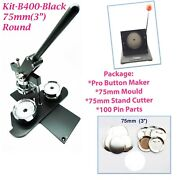 Kit75mm3pro Badge Machine Button Maker-b400+mould+100 Parts+stand Cutter