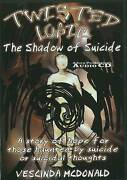 Twisted Logic The Shadow Of Suicide By Yong Hui V. Mcdonald Cd-audio 2010