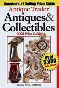 Antique Trader Antiques And Collectibles Price Guide 2008 By Fandw...