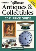 Warman's Antiques And Collectibles Price Guide 2011 By Mark F. Moran...