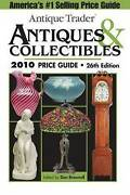 Antique Trader Antiques And Collectibles Price Guide 2010 By Kyle Husfloen...