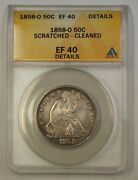 1858-o Seated Liberty Silver Half Dollar 50c Coin Anacs Ef-40 Details Scratched