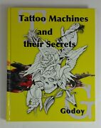 Tattoo Machines And Their Secrets- Rare Limited Edition Hardcover