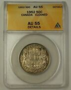 1952 Canada Fifty Cent 50c Silver Coin Anacs Au-55 Details Cleaned