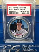 2017 Topps Archives Coins C15 Aaron Judge - Rookie Coin - Rare - Psa 10 Mislabel