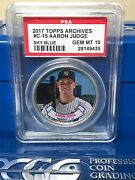 2017 Topps Archives Coins C15 Aaron Judge - Rookie Coin - Psa 10 Mislabel B