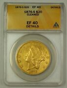 1876-s Us Gold Double Eagle 20 Coin Anacs Ef-40 Details Cleaned