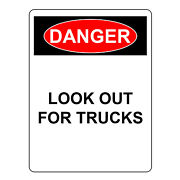 Danger Look Out For Trucks Safety Warning Sign, Aluminum Metal Uv Hazard Signs