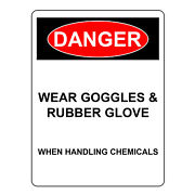 Danger Wear Goggles And Rubber Glove When Handling Chemicals Aluminum Safety Signs