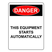 Danger This Equipment Starts Automatically Aluminum Metal Safety Warning Signs
