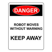 Danger Robot Moves Without Warning Keep Away Aluminum Metal Safety Uv Signs