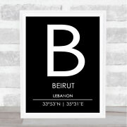Beirut Lebanon Coordinates Black And White World City Travel Quote Poster Print