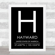 Hayward United States Of America Coordinates Black And White Travel Quote Print