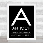Antioch United States Of America Coordinates Black And White Travel Quote Print