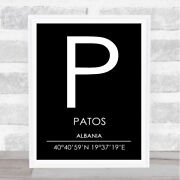 Patos Albania Coordinates Black And White World City Travel Quote Poster Print