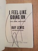 Signed By Ray Lewis I Feel Like Going On Life, Game, And Glory Hc 1st Hof Nfl