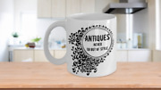 Antiques Never Go Out Of Style-11oz Coffee Mug