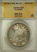 1878-s Trade Dollar 1 Anacs Ms-60 Details Cleaned Better Coin Original Toning