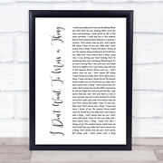 I Don't Want To Miss A Thing White Script Song Lyric Quote Print