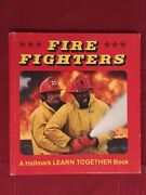 Rare Hc Edition Fire Fighters - A Hallmark Learn Together Childrenand039s Book 1976