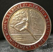 Vtg Women's League Of Health And Beauty - Movement Is Life - Pinback/medal - 32mm
