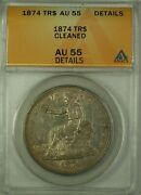 1874 Tr Trade Silver Dollar Coin 1 Anacs Au-55 Details Cleaned Gkg
