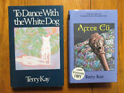 2-terry Kay Signed Booksto Dance With The White Dog/after Eli-hardback Editions