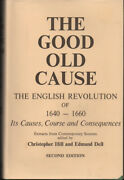 Christopher Hill / Good Old Cause The English Revolution Of 1640-1660 Its 1969