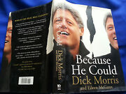 Because He Could By Dick Morris Eileen Mcgann Bill Clinton - Autographed To John