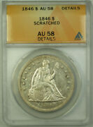 1846 Seated Liberty Silver Dollar 1 Coin Anacs Au-58 Details Rjs