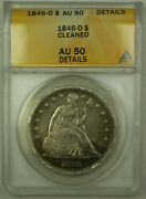 1846-o Seated Liberty Silver Dollar 1 Coin Anacs Au-50 Details