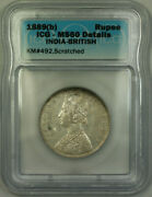 1889b India-british Silver 1 Rupee Icg Ms-60 Details Scratched Km492
