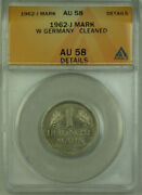 1962-j West Germany 1 Mark Coin Anacs Au 58 Details Cleaned