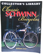 Classic Schwinn Bicycles By Love, William Love Collectors Library 9780760315637