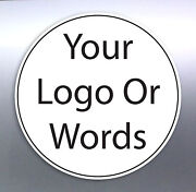 500 @ 26.5 Mm Circle Sticker Custom Your Text Words Logo Aussie Made Free Post