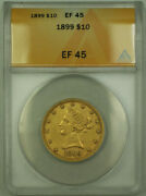 1899 Liberty Gold Eagle 10 Coin Anacs Ef-45