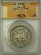 1901 Russia 1 Ruble Coin Anacs Au 55 Cleaned Details A