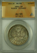 1901 Russia Silver 1 Rouble Coin Anacs Au 55 Details Cleaned Toned B