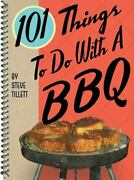 101 Things To Do With A Bbq By Steve Tillett 2005, Spiral