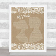 All I Want Burlap And Lace Song Lyric Print