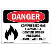 Osha Danger Sign - Compressed Gas Flammable Content   Heavy Duty Sign Or Label