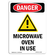 Osha Danger Sign - Microwave Oven In Use | Heavy Duty Sign Or Label