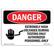 Osha Danger - Extremely High Voltages During Testing   Heavy Duty Sign Or Label
