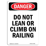 Osha Danger Sign - Do Not Lean Or Climb On Railing   Heavy Duty Sign Or Label