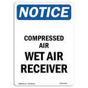 Osha Notice - Compressed Air Wet Air Receiver Sign | Heavy Duty Sign Or Label