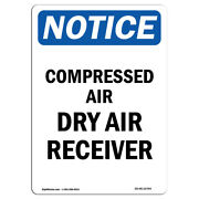 Osha Notice - Compressed Air Dry Air Receiver Sign | Heavy Duty Sign Or Label